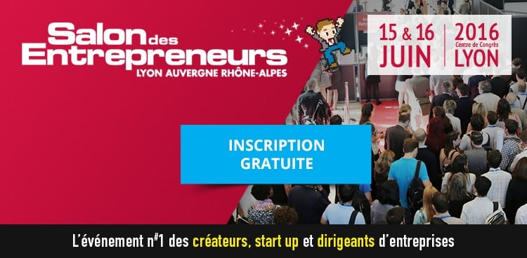Les 15 16 juin participez au salon des entrepreneurs for Salon des entrepreneurs de lyon